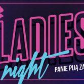 Ladies Night / Panie piją za darmo